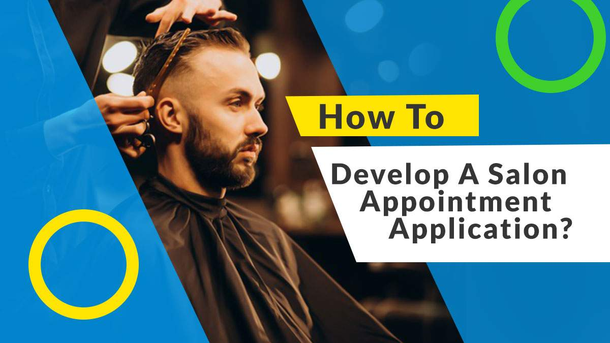 Develop-A-Salon-Appointment-Application