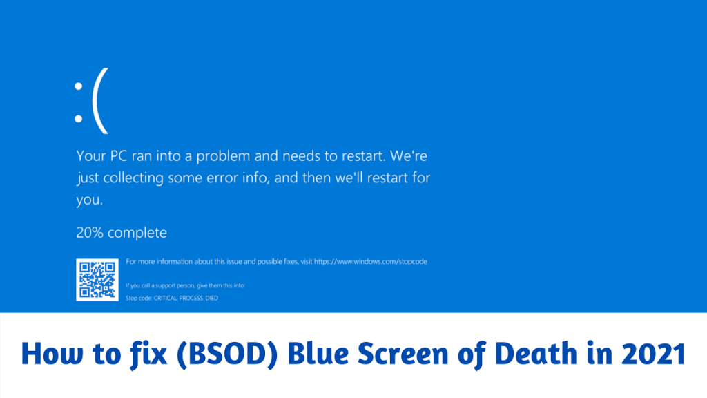 How to fix (BSOD) Blue Screen of Death in 2021