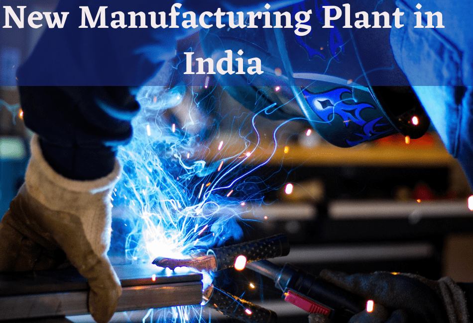 How to set up a new manufacturing plant in India?
