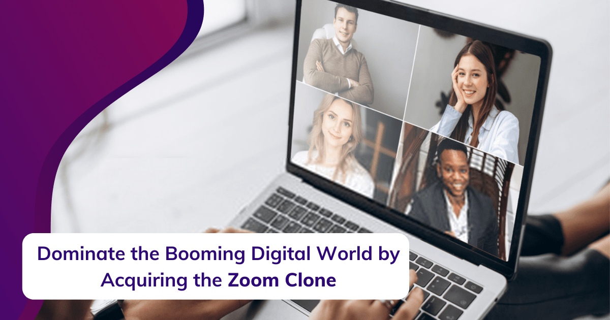 Dominate The Booming Digital world by Acquiring The Zoom Clone