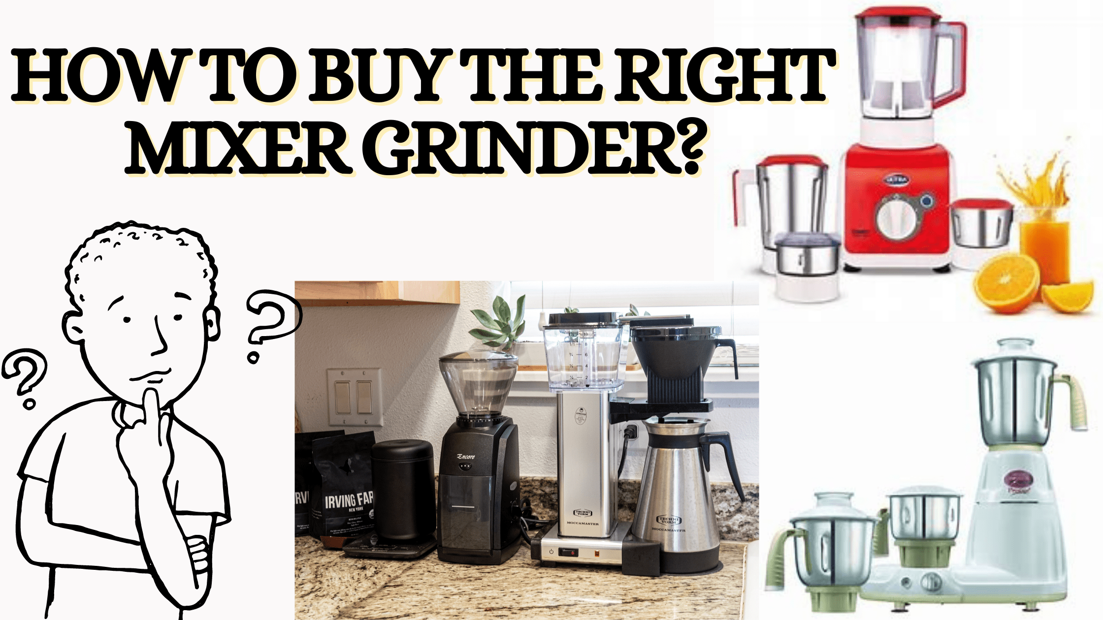 How To Buy The Right Mixer Grinder?