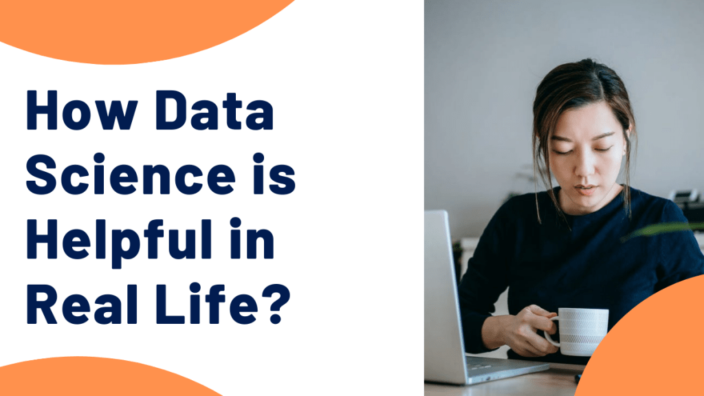 How Data Science is Helpful